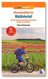 Thomas Rambauske: Mountainbiken im Waldviertel